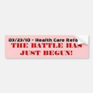 03/23/10 - Health Care Reform, THE BATTLE HAS J... Bumper Sticker