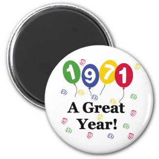 1971 A Great Year Birthday 6 Cm Round Magnet