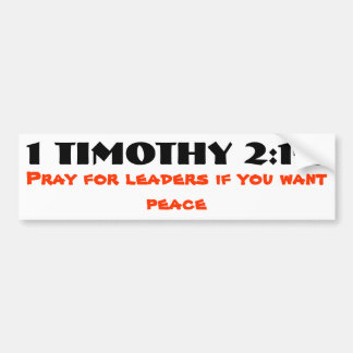 1 Timothy 2:1-2 Pray for Leaders and Peace Bumper Sticker
