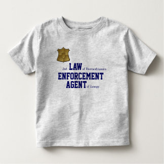 2nd LAW of Thermodynamics ENFORCEMENT Shirt