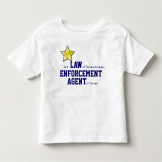 2nd LAW of Thermodynamics ENFORCEMENT Tshirt