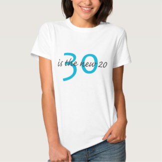 30 is the NEW 20 Tee Shirt