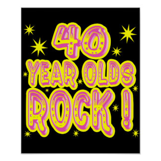 40 Year Olds Rock! (Pink) Poster Print