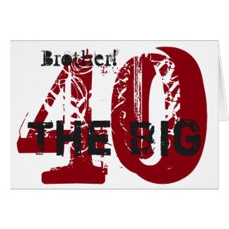 40th Birthday, brother, burgundy, black, white. Greeting Card