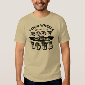 4 Wheels Move The Body 2 Wheels Move The Soul T Shirts