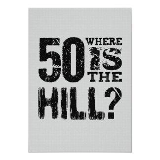50 Where Is The Hill Funny 50th Birthday SI01Z 13 Cm X 18 Cm Invitation Card