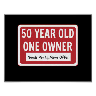 50 Year Old One Owner Poster