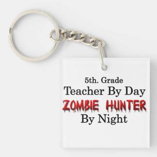 5th. Grade Teacher/Zombie Hunter Single-Sided Square Acrylic Key Ring