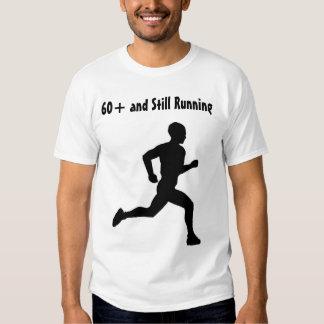 60+ and Still Running T-shirts