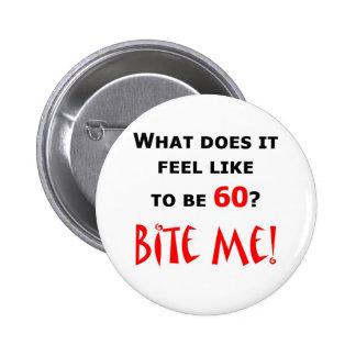 60 Bite Me! 6 Cm Round Badge