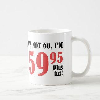 60th Birthday Plus Tax Basic White Mug