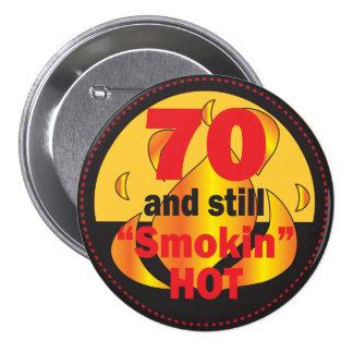 70 and Smokin Hot Button | 70th Birthday
