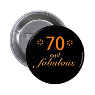 70 & fabulous 6 cm round badge