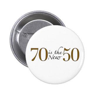 70 Is The New 50 6 Cm Round Badge