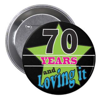 70 Years and Loving it! - 70th Birthday 7.5 Cm Round Badge