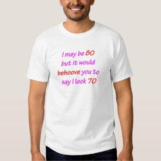 80 Behoove You Tee Shirts