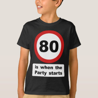 80 is when the Party Starts Tee Shirts