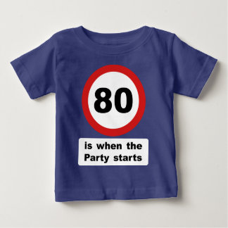 80 is when the Party Starts Tshirts