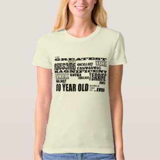 80th Birthday Party Greatest Eighty Year Old Tee Shirts
