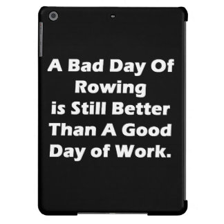 A Bad Day Of Rowing iPad Air Covers