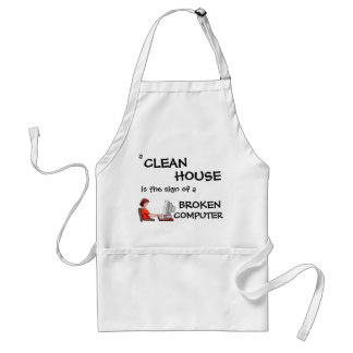 A Clean House Is The Sign Of A Broken Computer Standard Apron