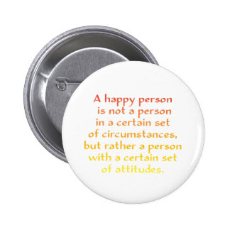 A happy person is not a person in a certain set of 6 cm round badge