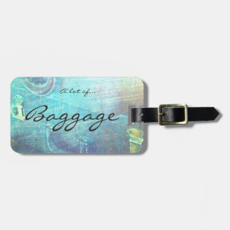 A lot of baggage luggage tag