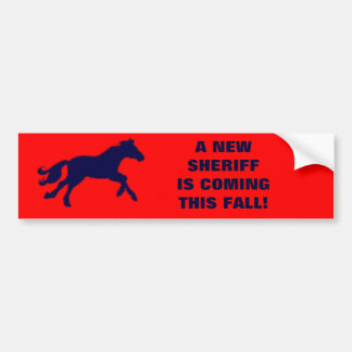 A NEW SHERIFF IS COMING THIS FALL! BUMPER STICKER