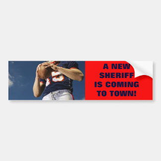 A NEW SHERIFF IS COMING TO TOWN! BUMPER STICKER
