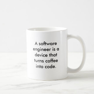 A software engineer is a device that turns coff... basic white mug