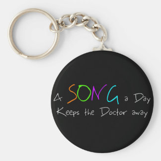 A Song a Day Keeps the Doctor Away Basic Round Button Key Ring