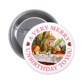 A VERY MERRY UNBIRTHDAY TO YOU! 6 CM ROUND BADGE