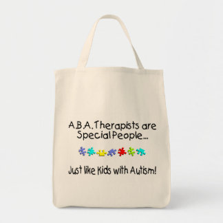 ABA Therapists Are Special People... Grocery Tote Bag