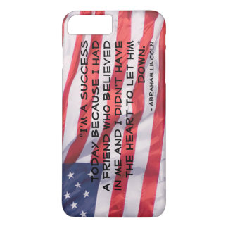 Abraham Lincoln Quote Over Flag Background iPhone 7 Plus Case
