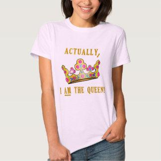 Actually, I AM the Queen Tee Shirt