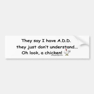 ADD Chicken Humor Bumper Sticker