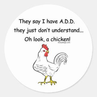 ADD Chicken Humor Round Sticker
