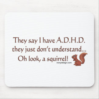 ADHD Squirrel Humor Mouse Pad