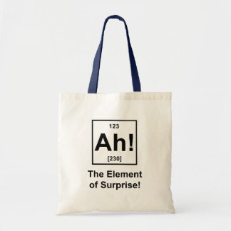Ah! The Element of Surprise Budget Tote Bag