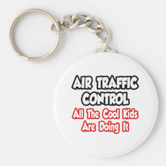 Air Traffic Control...All The Cool Kids Basic Round Button Key Ring