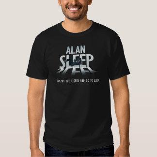 Alan Sleep T Shirts