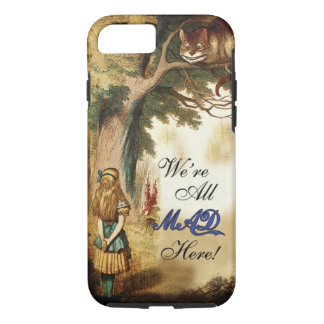 Alice in Wonderland We're all mad here iPhone 7 Case