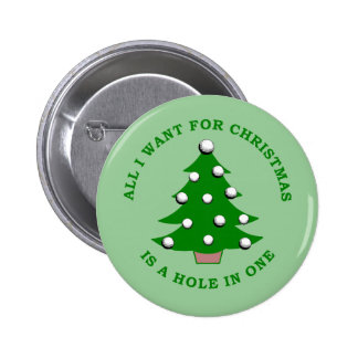 All I Want For Christmas Is A Hole In One 6 Cm Round Badge