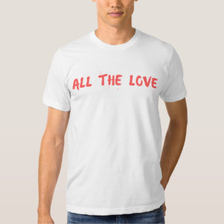"""""""All the Love"""" - Harry Styles T Shirts"""