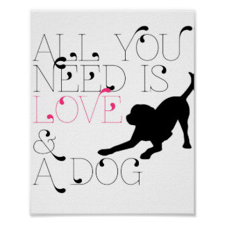 """""""All You Need is Love & A Dog"""" 8x10 Print"""