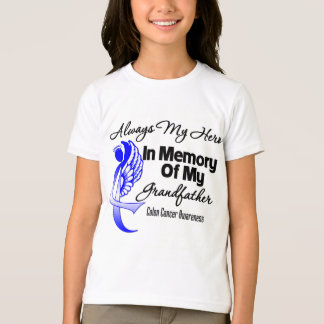 Always My Hero In Memory Grandfather - Colon Cance T Shirts
