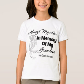 Always My Hero In Memory Grandma - Lung Cancer Tee Shirts