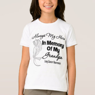 Always My Hero In Memory Grandpa - Lung Cancer Shirts