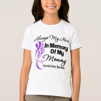 Always My Hero In Memory Mommy - Pancreatic Cancer Tshirts