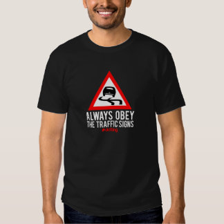 Always Obey The Traffic Signs - Drifting Tee Shirts